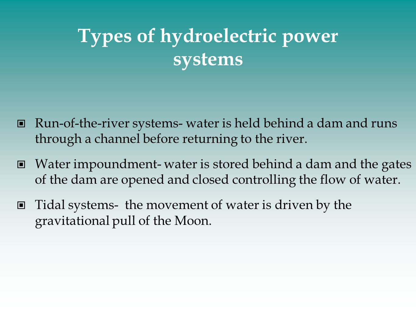 Types of hydroelectric power systems