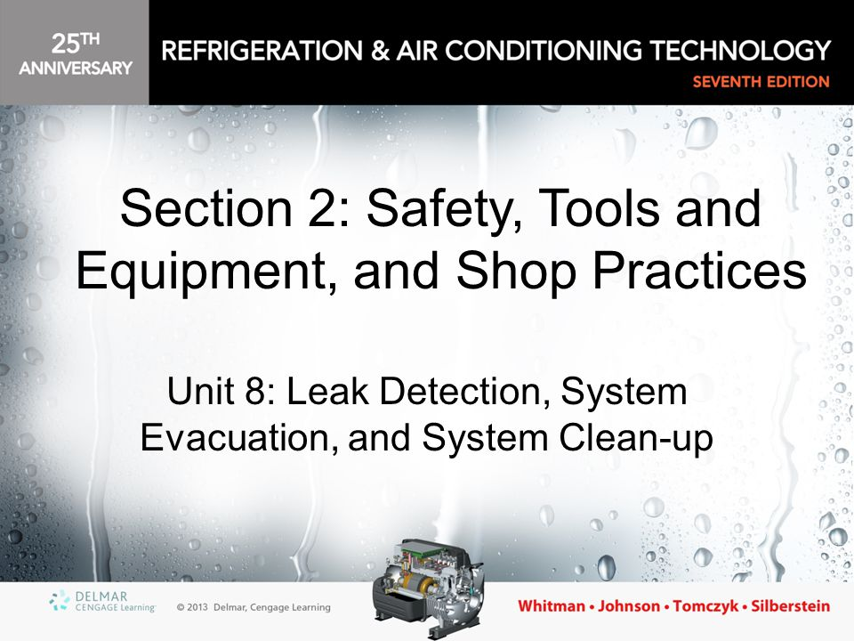 Unit 8: Leak Detection, System Evacuation, and System Clean-up