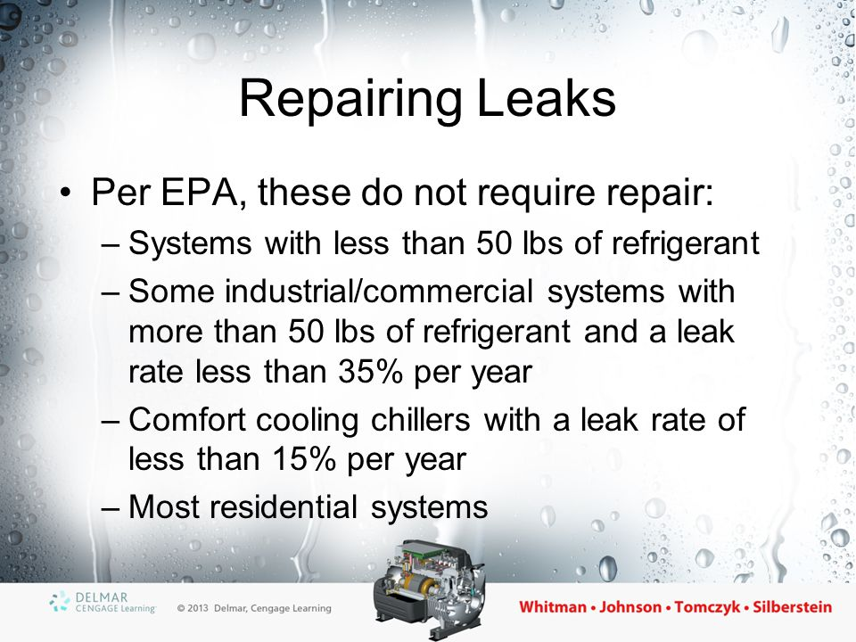 Repairing Leaks Per EPA, these do not require repair:
