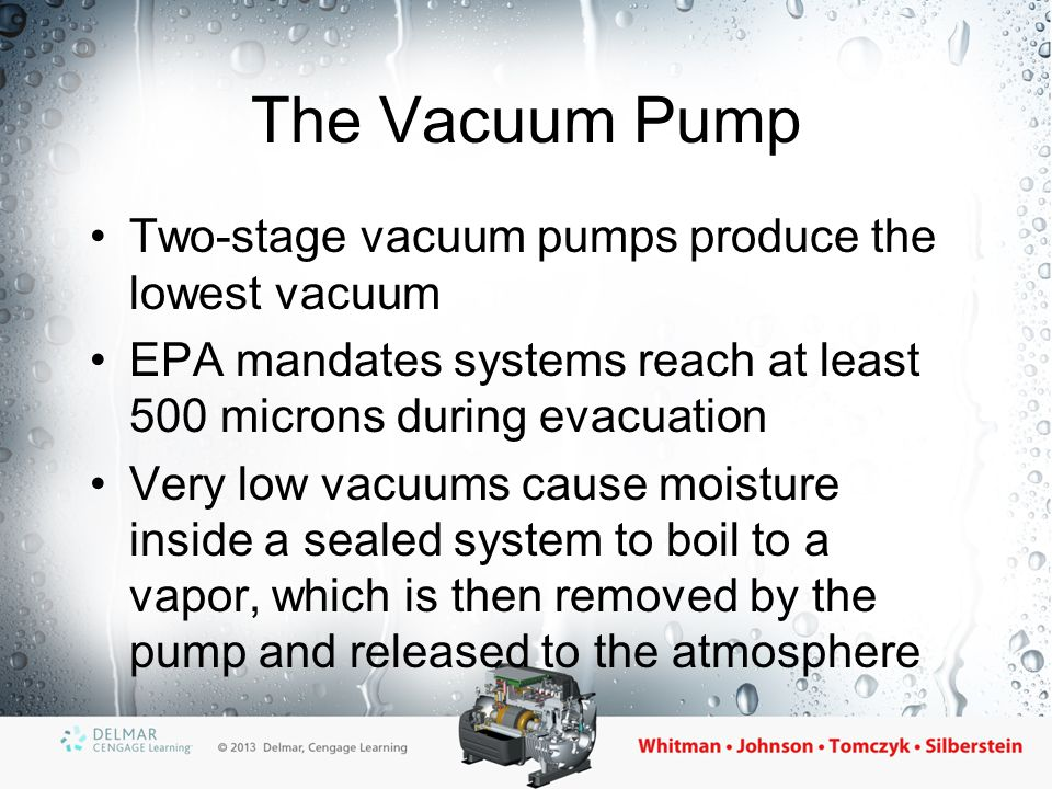 The Vacuum Pump Two-stage vacuum pumps produce the lowest vacuum