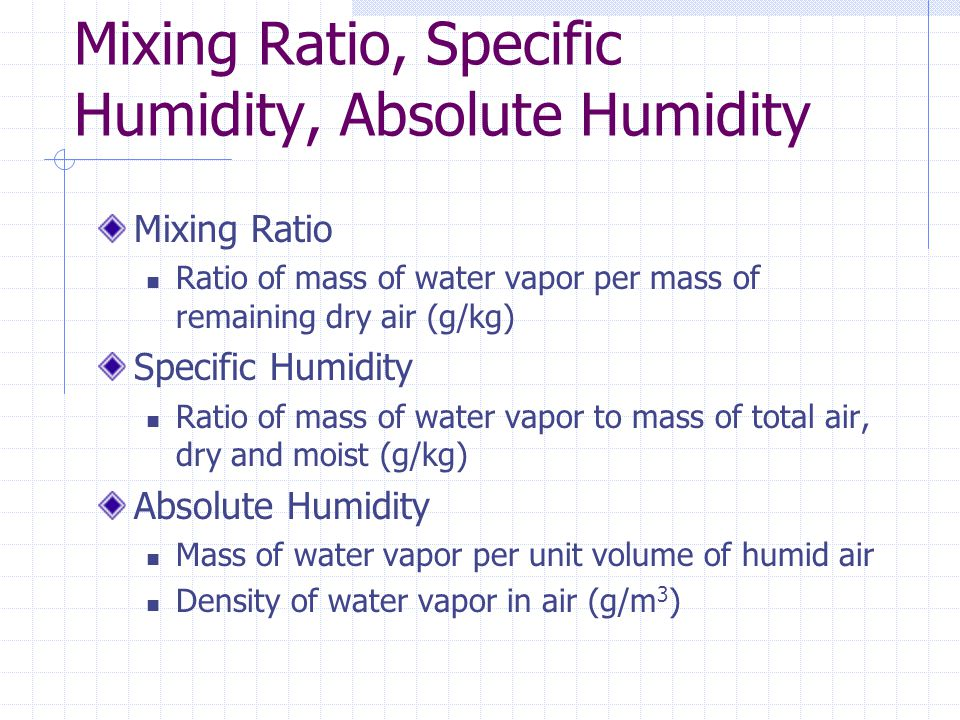Mixing Ratio, Specific Humidity, Absolute Humidity