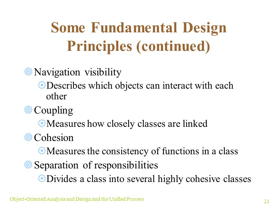 Some Fundamental Design Principles (continued)
