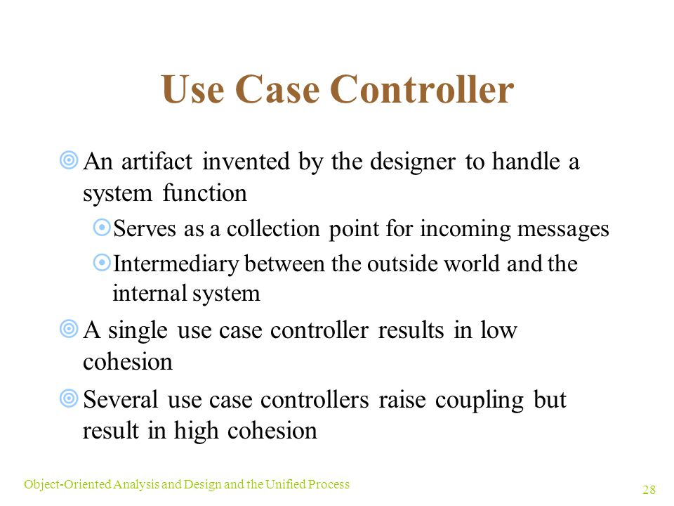 Use Case Controller An artifact invented by the designer to handle a system function. Serves as a collection point for incoming messages.