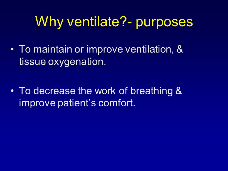 Why ventilate - purposes