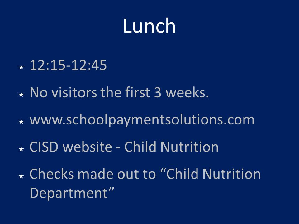 Lunch 12:15-12:45 No visitors the first 3 weeks.