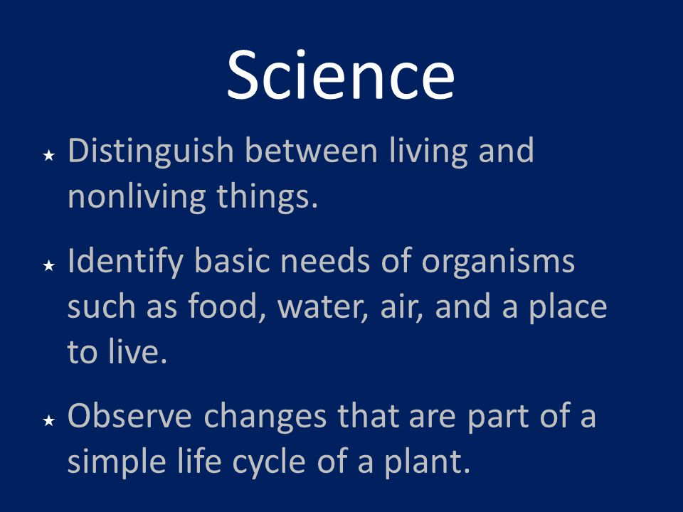 Science Distinguish between living and nonliving things.