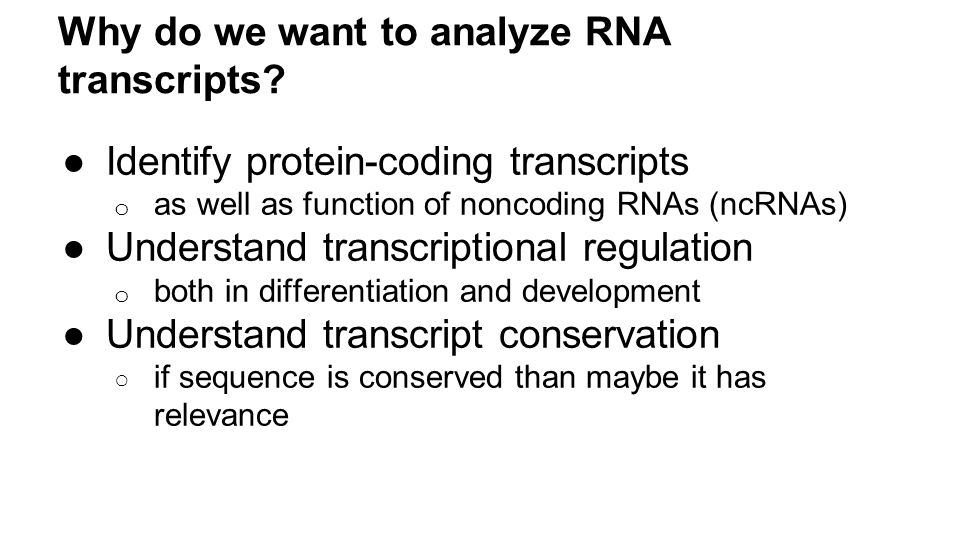 Why do we want to analyze RNA transcripts