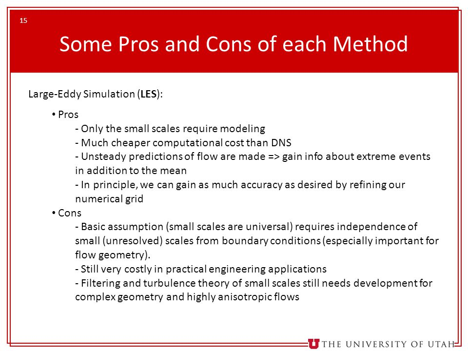 Some Pros and Cons of each Method