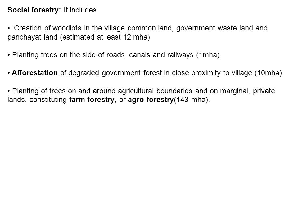 Social forestry: It includes