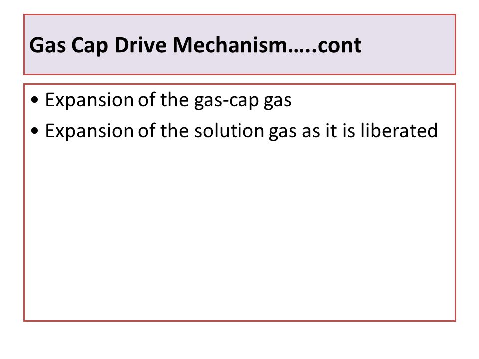 Gas Cap Drive Mechanism…..cont