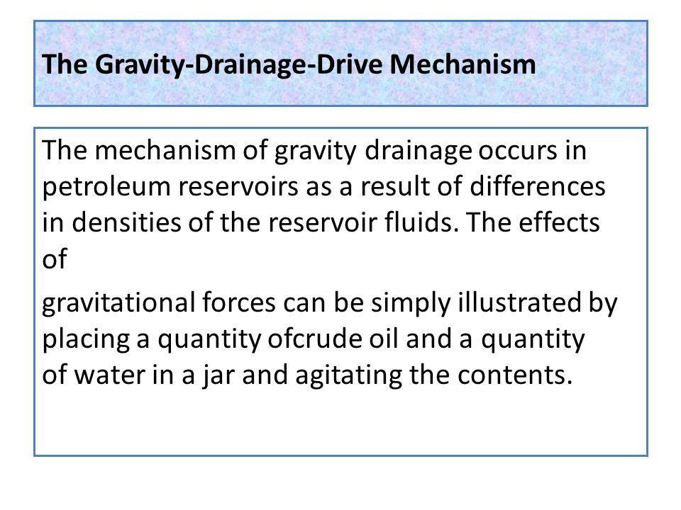 The Gravity-Drainage-Drive Mechanism
