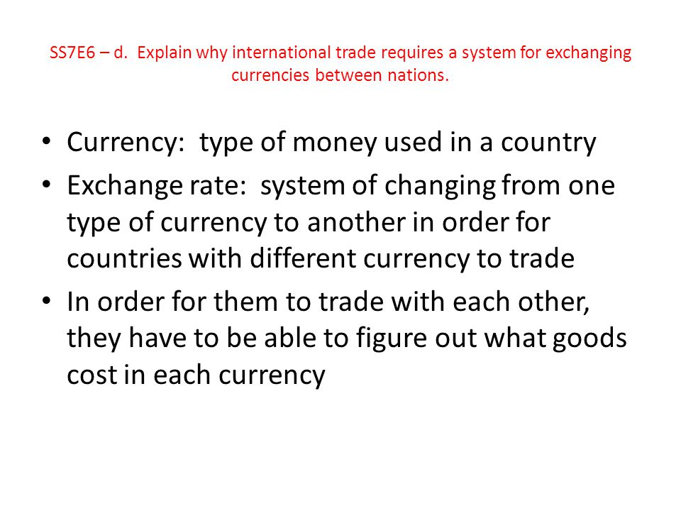 Currency: type of money used in a country