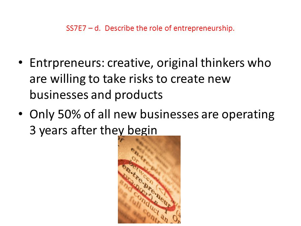 SS7E7 – d. Describe the role of entrepreneurship.