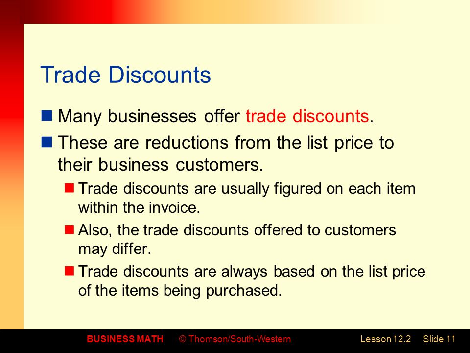 Trade Discounts Many businesses offer trade discounts.