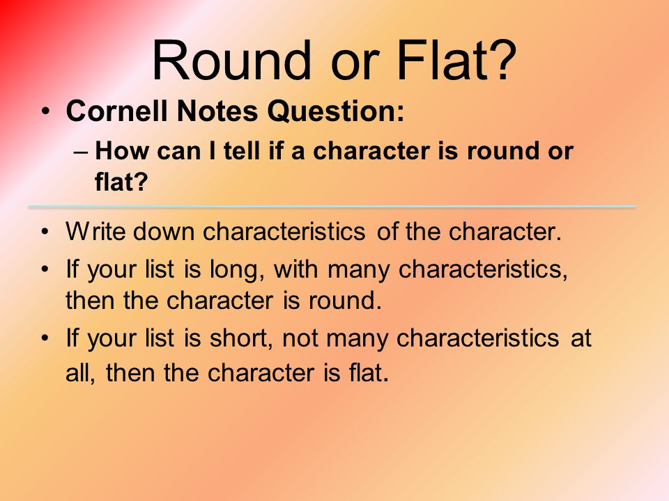 Round or Flat Cornell Notes Question: