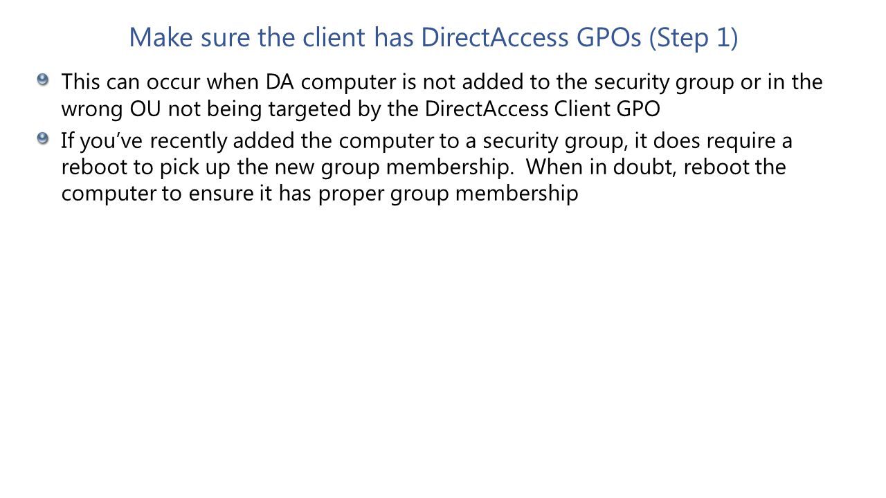 Make sure the client has DirectAccess GPOs (Step 1)