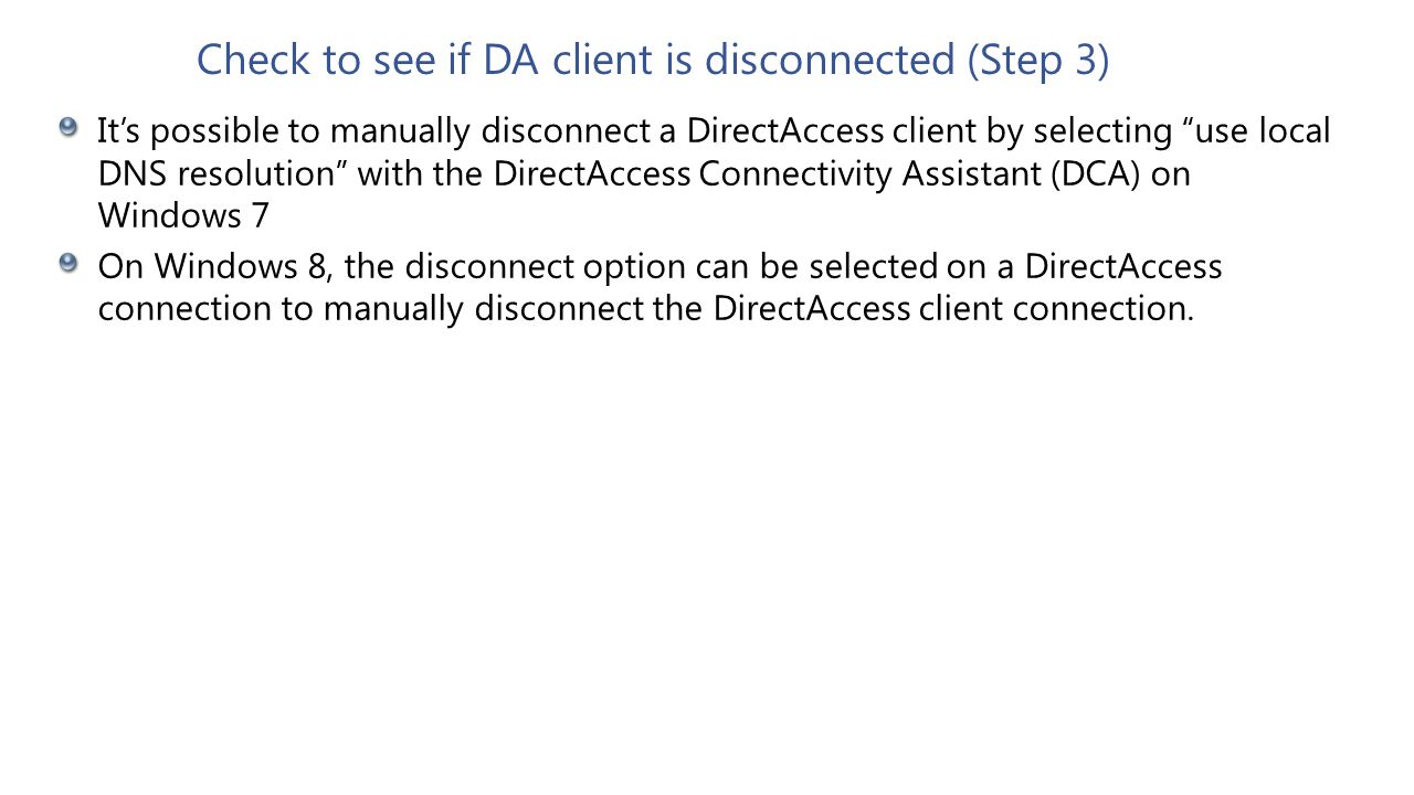 Check to see if DA client is disconnected (Step 3)