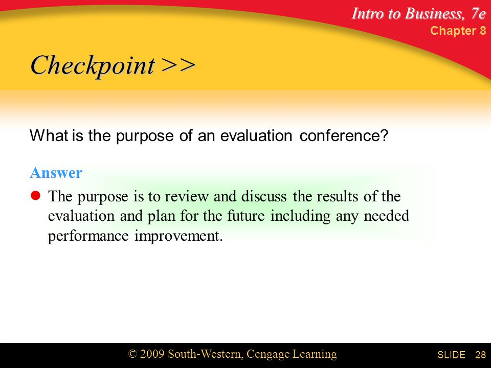 Checkpoint >> What is the purpose of an evaluation conference