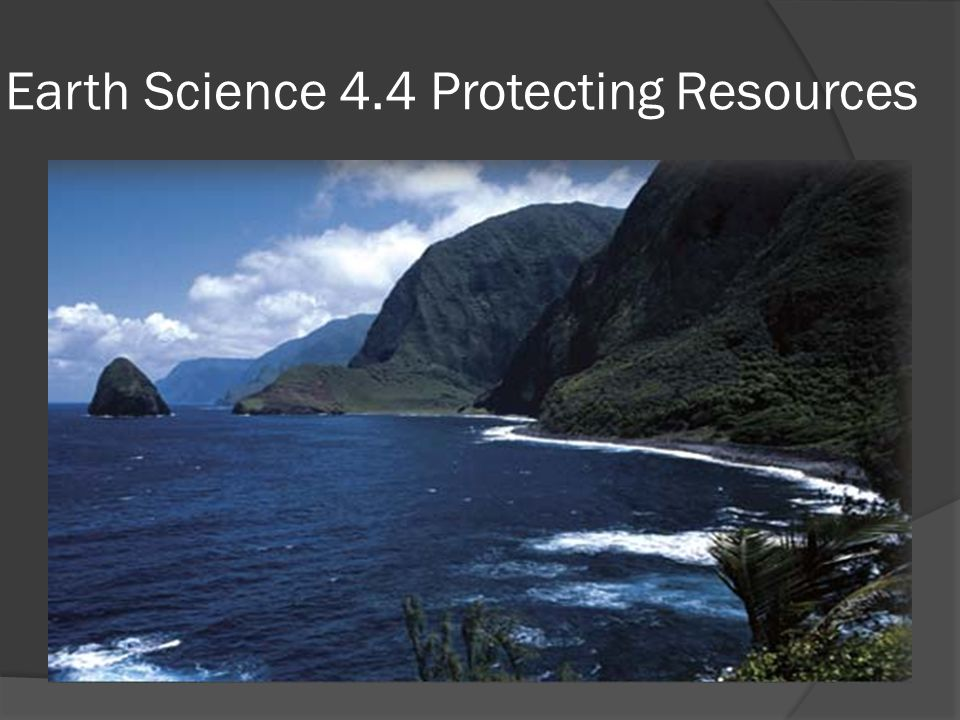 Earth Science 4.4 Protecting Resources