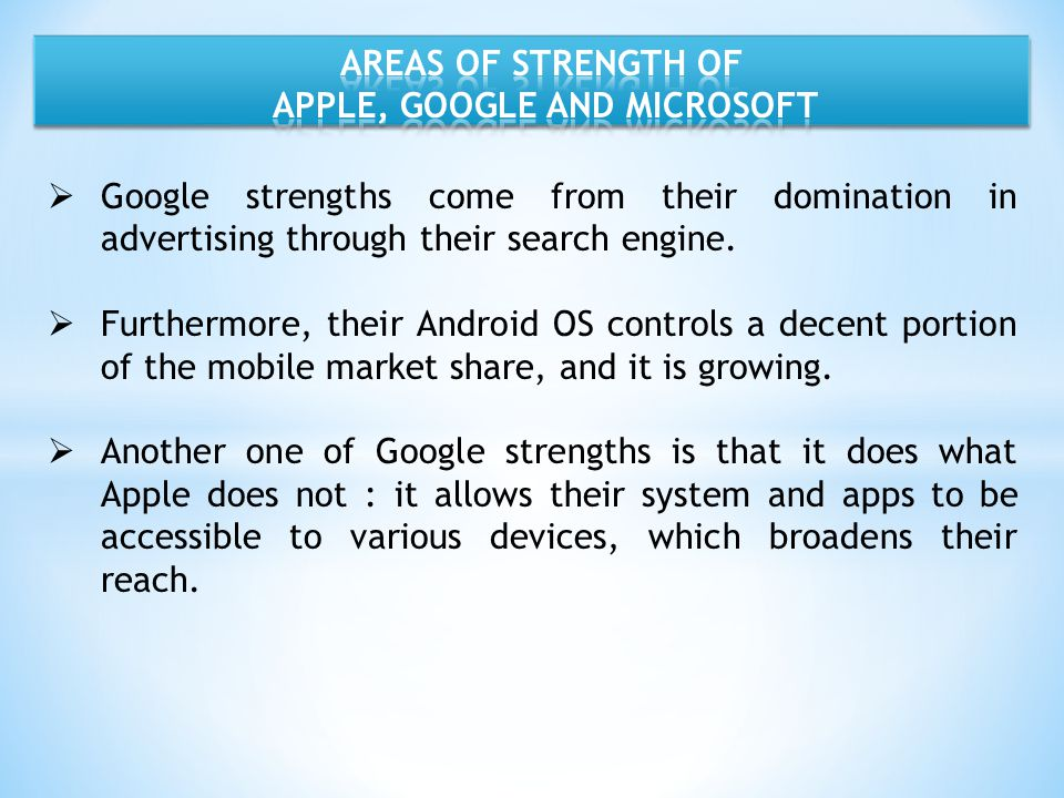 AREAS OF STRENGTH OF APPLE, GOOGLE AND MICROSOFT