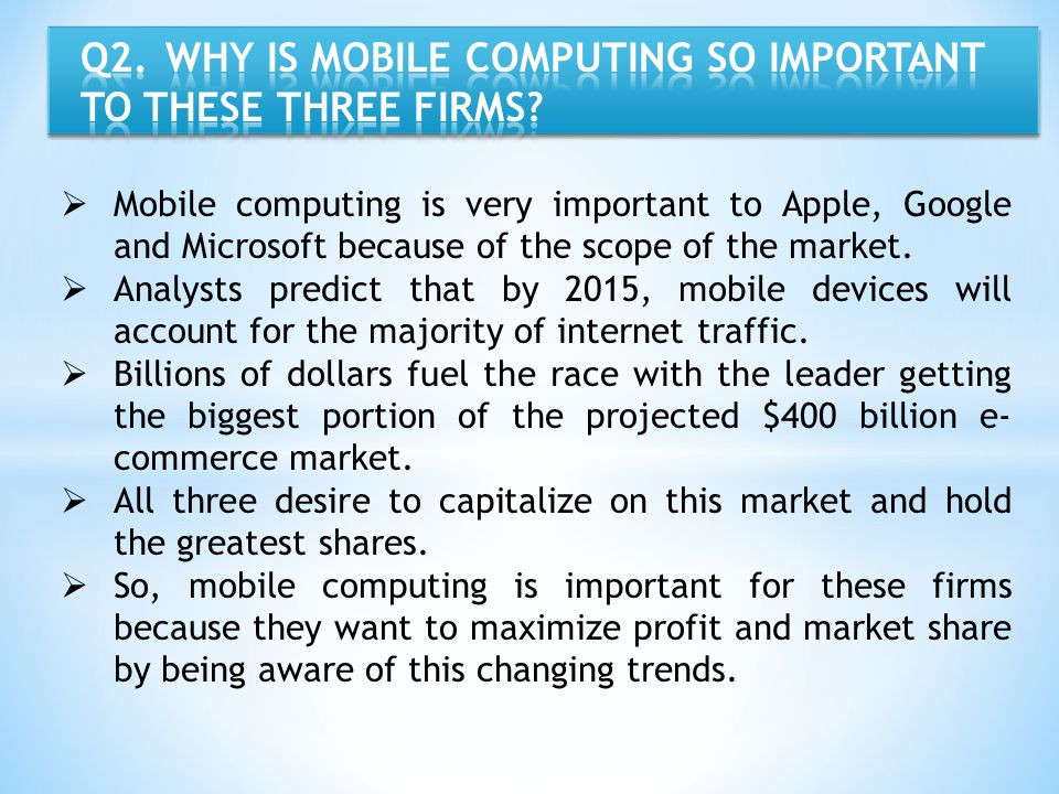 Q2. WHY IS MOBILE COMPUTING SO IMPORTANT TO THESE THREE FIRMS