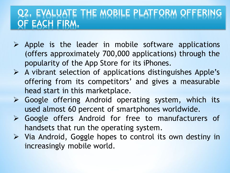 Q2. EVALUATE THE MOBILE PLATFORM OFFERING OF EACH FIRM.