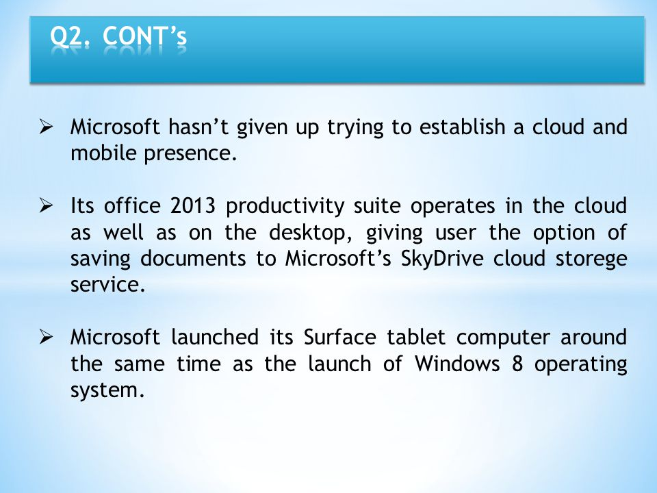 Q2. CONT's Microsoft hasn't given up trying to establish a cloud and mobile presence.