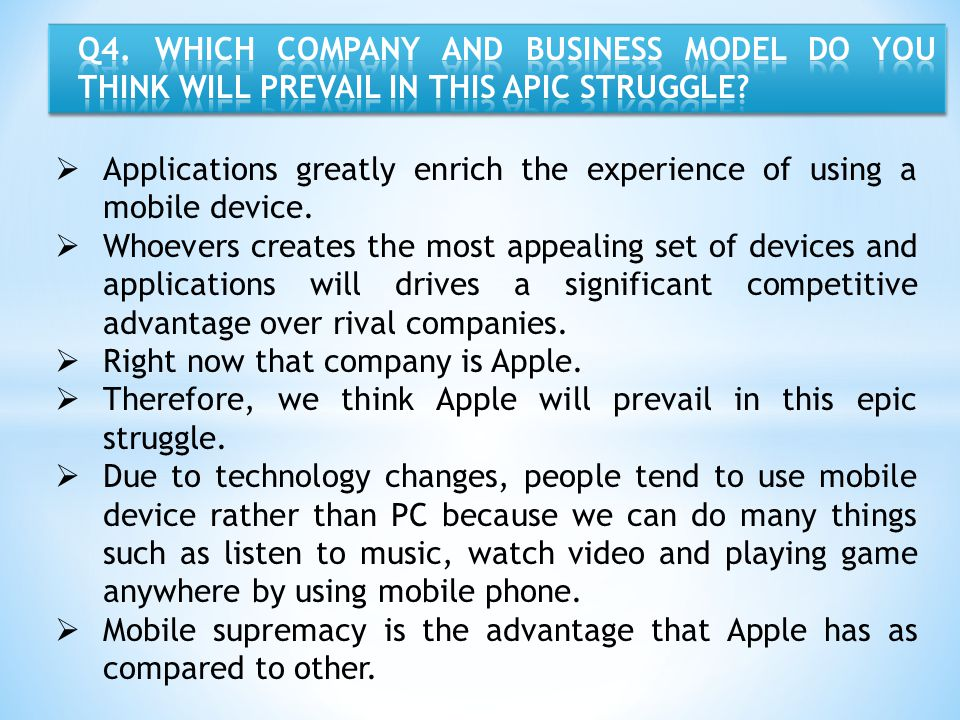 Q4. WHICH COMPANY AND BUSINESS MODEL DO YOU THINK WILL PREVAIL IN THIS APIC STRUGGLE