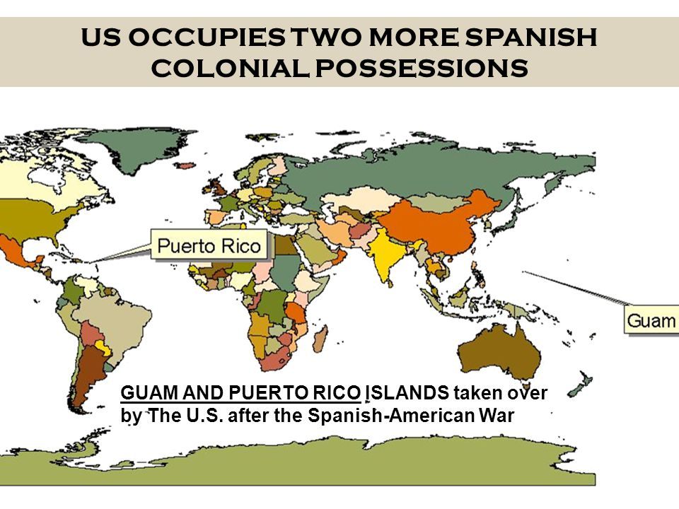 The spanish american war ppt download us occupies two more spanish colonial possessions gumiabroncs Images