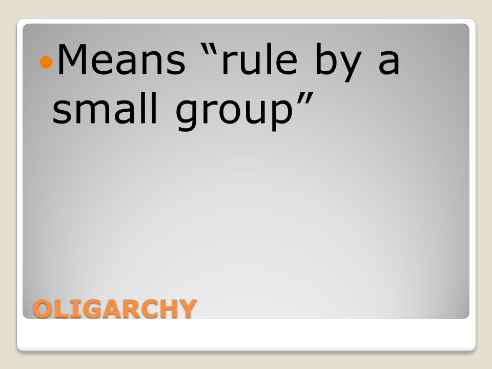 Means rule by a small group