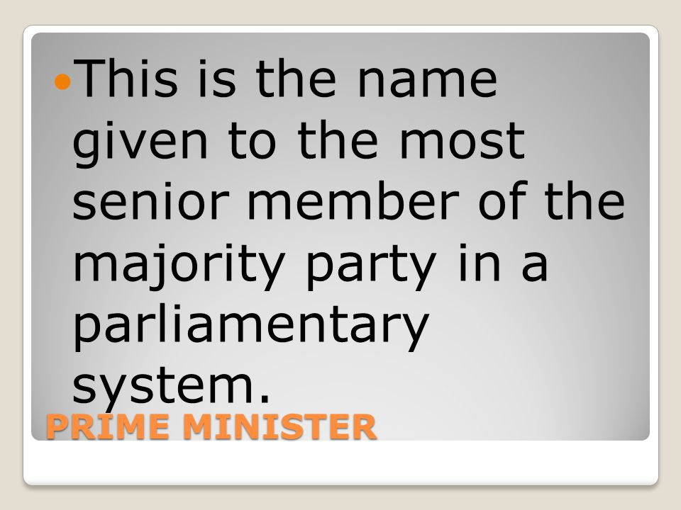 This is the name given to the most senior member of the majority party in a parliamentary system.