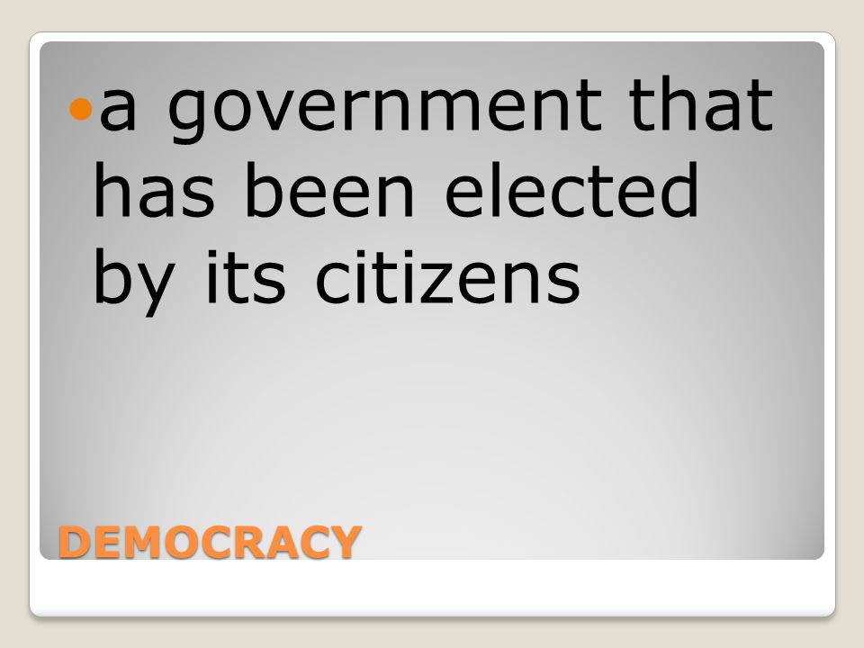 a government that has been elected by its citizens