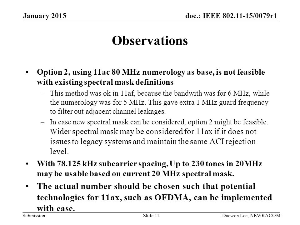 January 2015 Observations. Option 2, using 11ac 80 MHz numerology as base, is not feasible with existing spectral mask definitions.