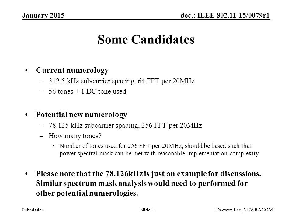 Some Candidates Current numerology Potential new numerology