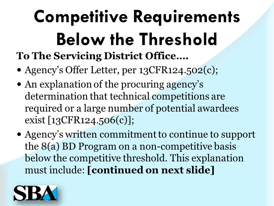 Competitive Requirements Below the Threshold