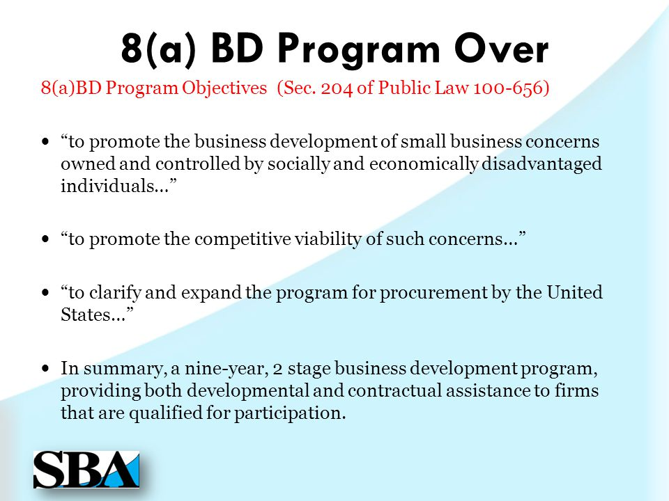 8(a) BD Program Over 8(a)BD Program Objectives (Sec. 204 of Public Law )