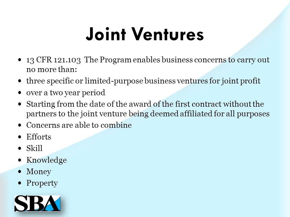 Joint Ventures 13 CFR The Program enables business concerns to carry out no more than: