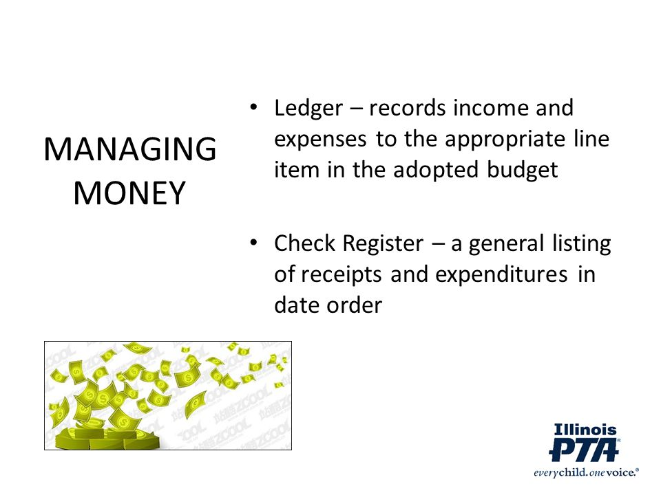 Ledger – records income and expenses to the appropriate line item in the adopted budget