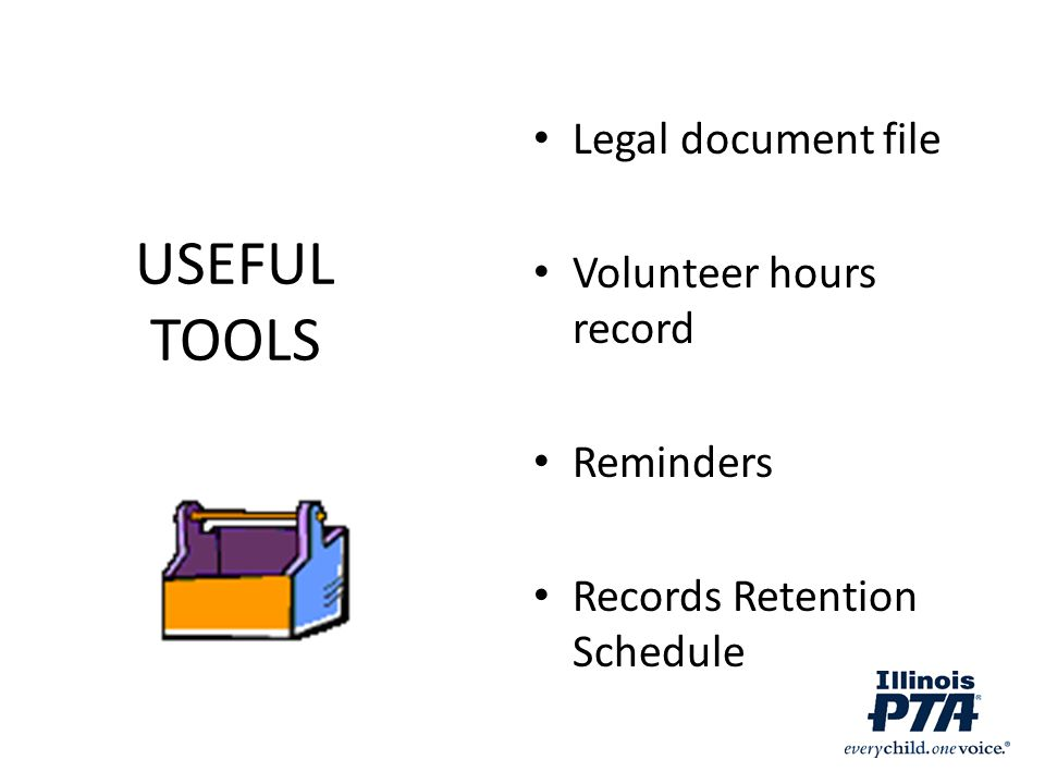 USEFUL TOOLS Legal document file Volunteer hours record Reminders