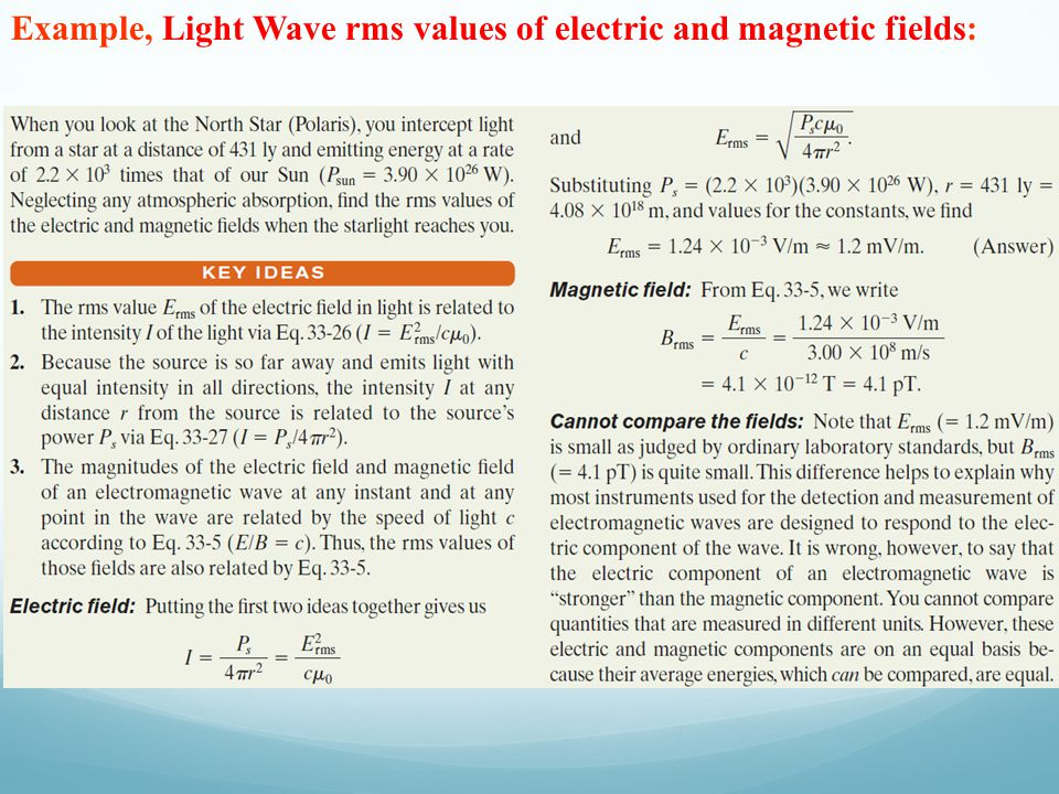 Example, Light Wave rms values of electric and magnetic fields: