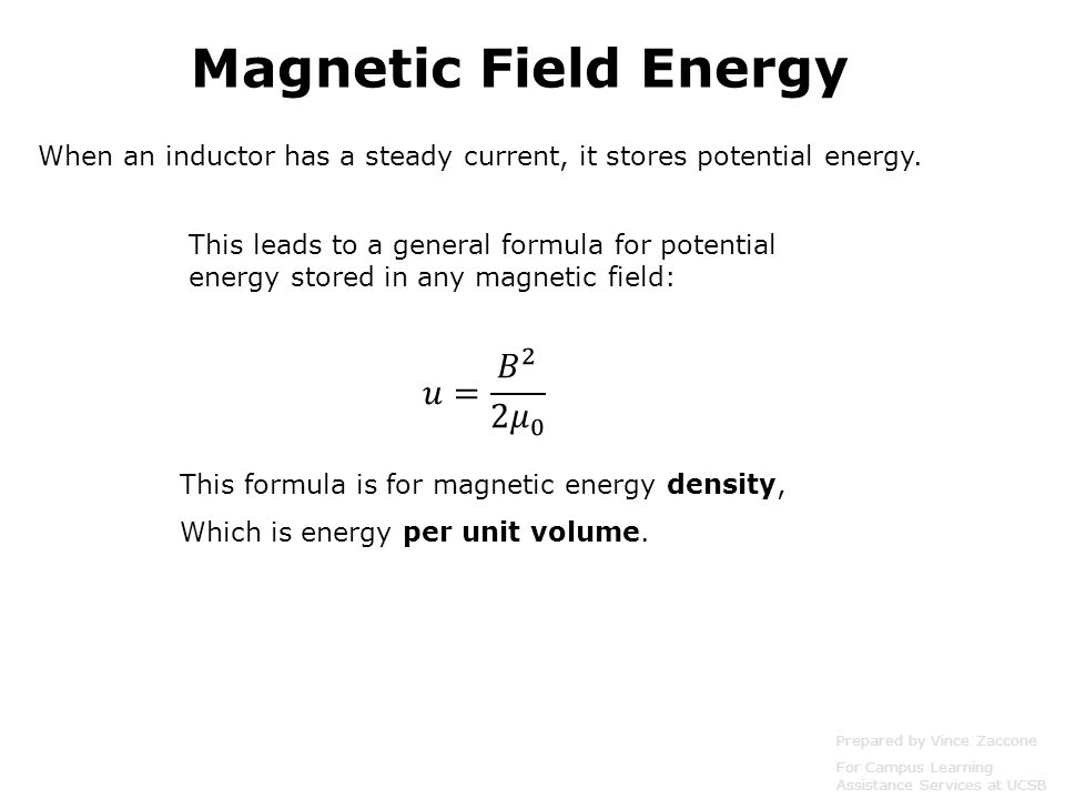 Magnetic Field Energy 𝑢= 𝐵 2 2 𝜇 0