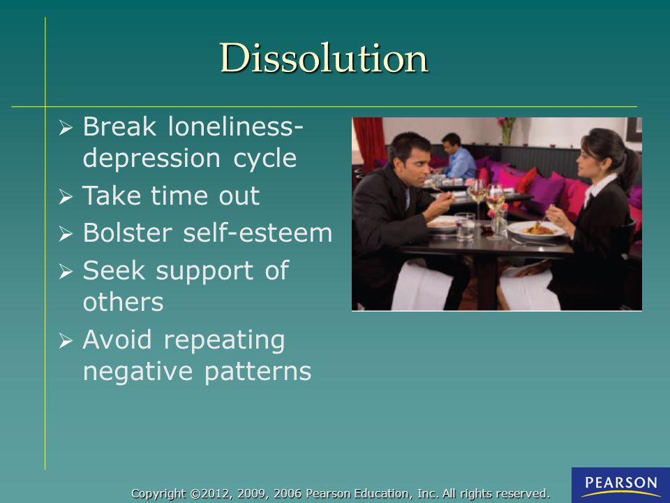 Dissolution Break loneliness-depression cycle Take time out