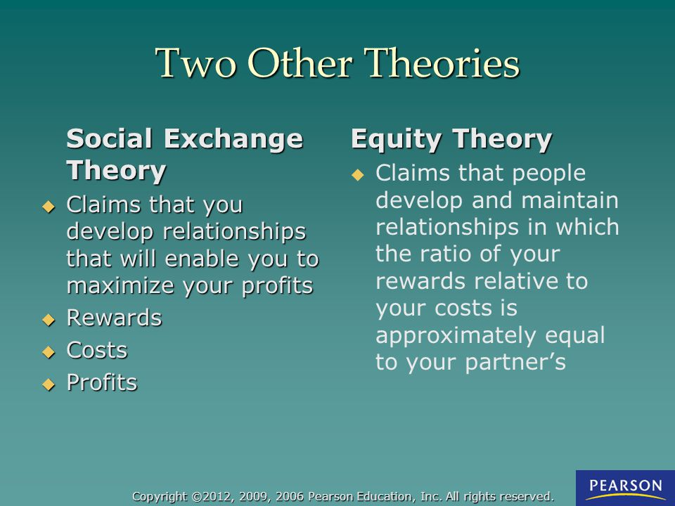 Two Other Theories Social Exchange Theory Equity Theory