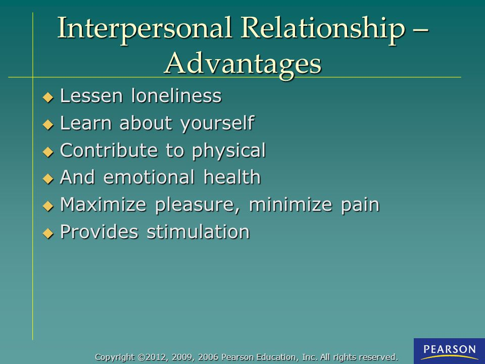 Interpersonal Relationship –Advantages