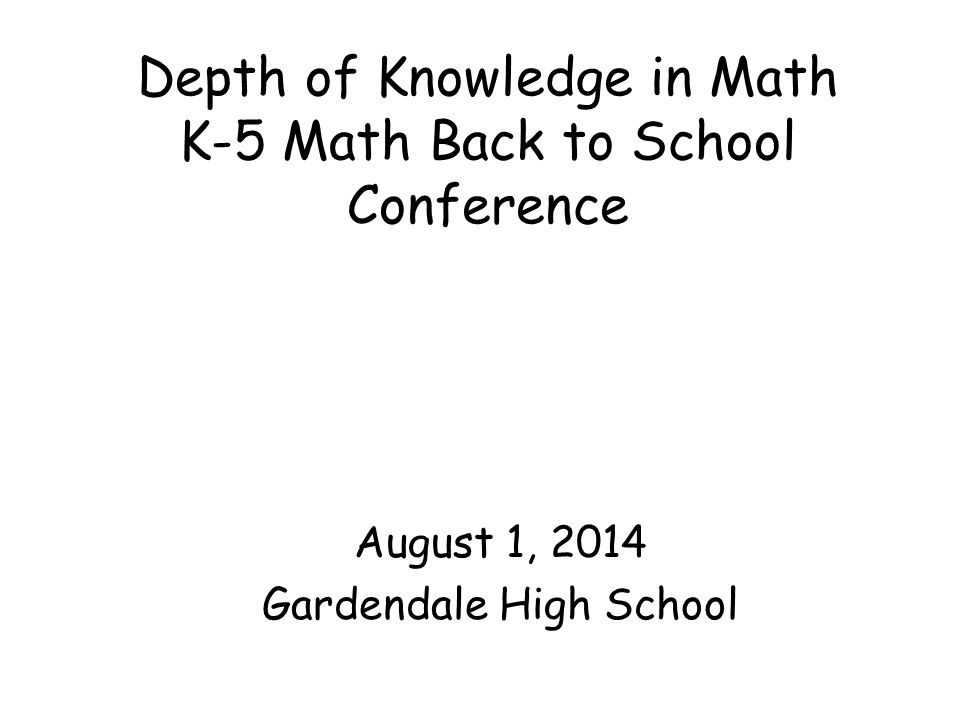 Depth of Knowledge in Math K-5 Math Back to School Conference