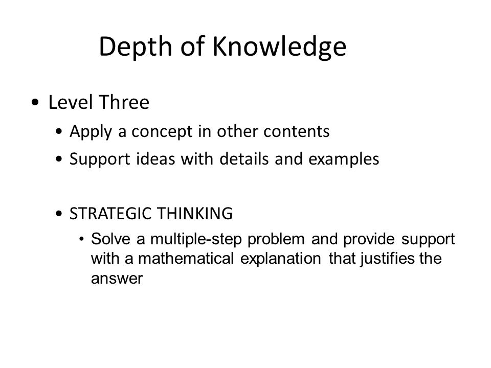 Depth of Knowledge Level Three Apply a concept in other contents