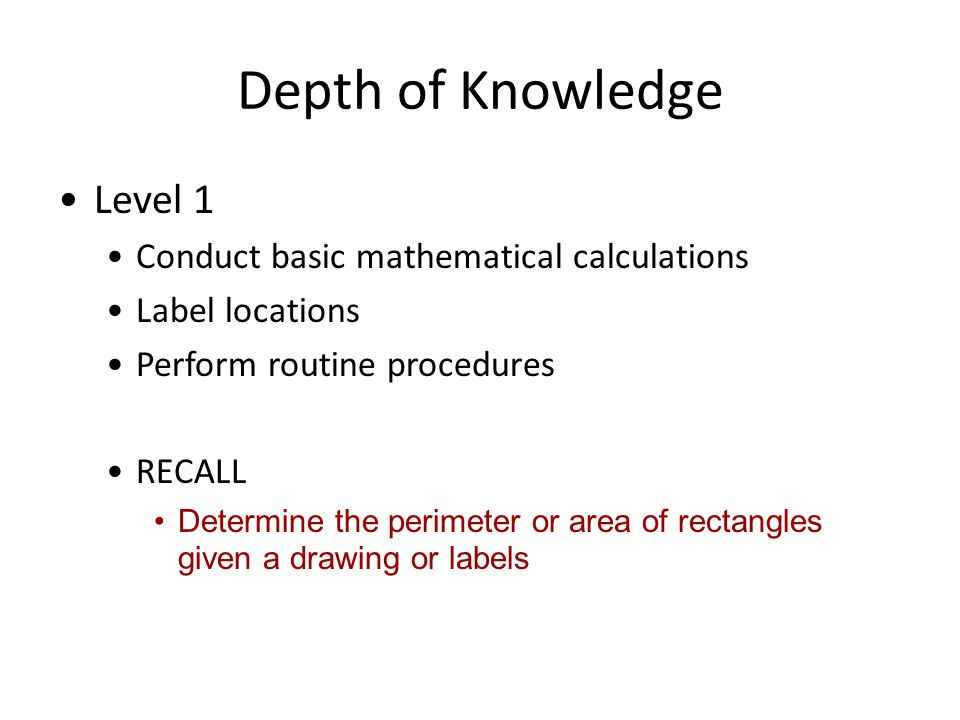Depth of Knowledge Level 1 Conduct basic mathematical calculations
