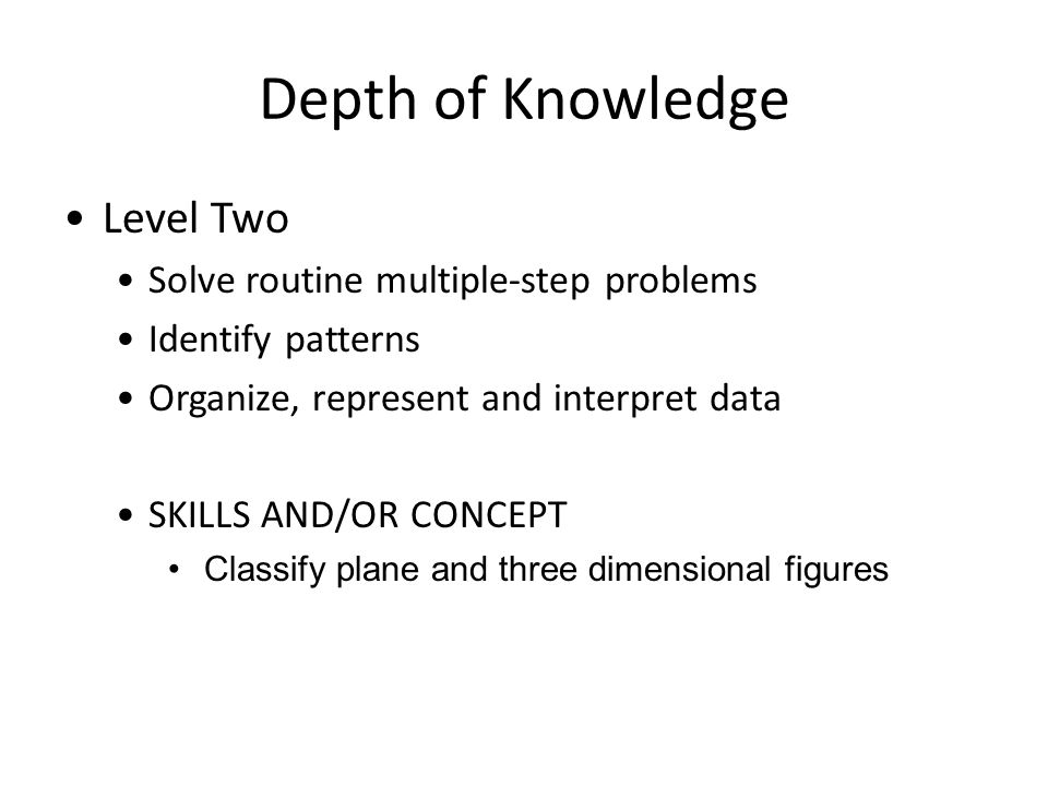 Depth of Knowledge Level Two Solve routine multiple-step problems