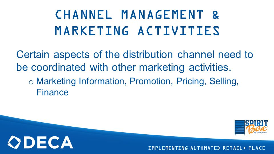 CHANNEL MANAGEMENT & MARKETING ACTIVITIES
