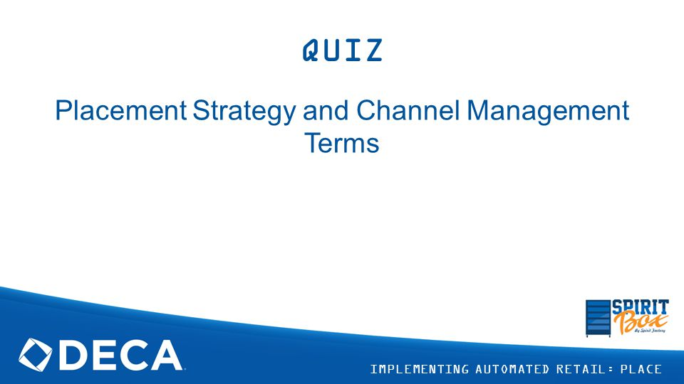 Placement Strategy and Channel Management Terms